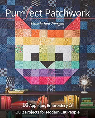 Compare Textbook Prices for Purr-fect Patchwork: 16 Appliqué, Embroidery & Quilt Projects for Modern Cat People  ISBN 9781644030974 by Morgan, Pamela Jane