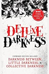Deluxe Darkness: Three Horror Anthologies in One Kindle Edition