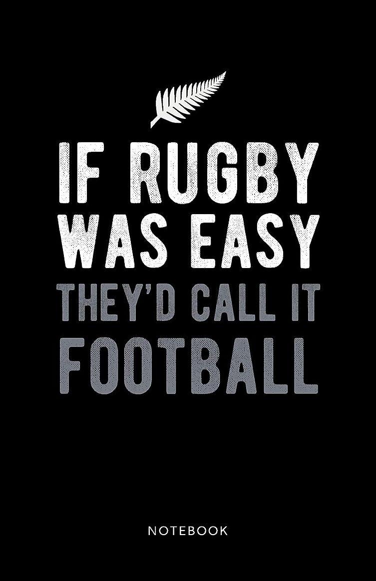 ロッジ実証する育成If Rugby Was Easy They'd Call it Football Notebook: 150 Page Ruled Line Notebook