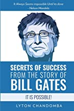 Secrets of Success from the Story of Bill Gates: It is Possible