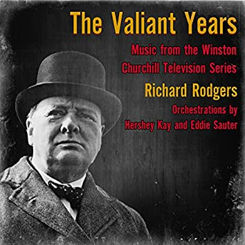 The Valiant Years - Music from the Winston Churchill Television Series