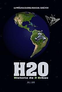 H20 - Historia de 2 Orbes: La próxima guerra mundial será por