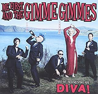 Are We Not Men? We Are Diva! by Me First and the Gimme Gimmes (2014-05-13)