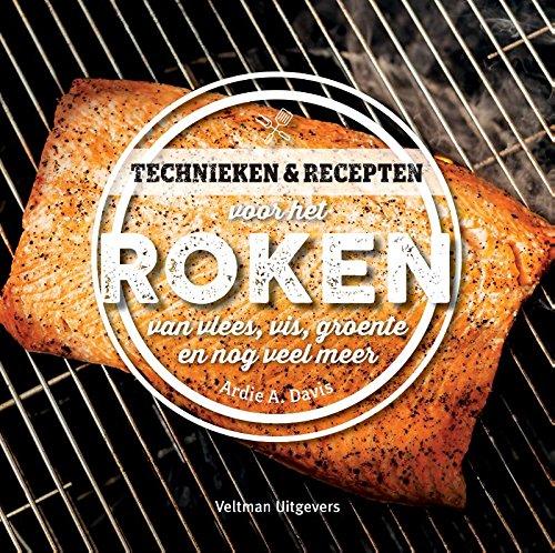 Technieken en recepten voor het roken: van vlees, vis, groente en nog veel meer