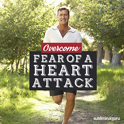 Overcome Fear of a Heart Attack cover art