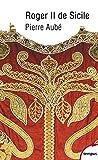 Roger II de Sicile (Tempus t. 642) - Format Kindle - 9782262067878 - 11,99 €
