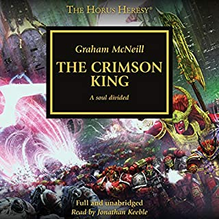 The Crimson King     The Horus Heresy, Book 44              Written by:                                                                                                                                 Graham McNeill                               Narrated by:                                                                                                                                 Jonathan Keeble                      Length: 14 hrs and 47 mins     13 ratings     Overall 4.5