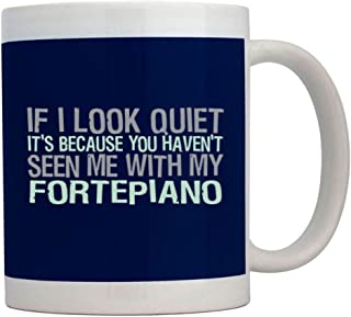 Teeburon If I Look Quiet Its Because You Havent Seen me with my Fortepiano Taza