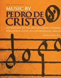 Music by Pedro de Cristo (c. 1550-1618): An Edition of the Motets from Coimbra Biblioteca Geral Da Universidade MM33 (Music Archive Publications) (English Edition)