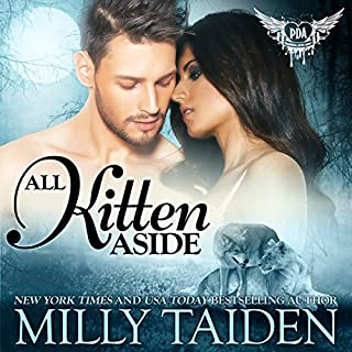All Kitten Aside     Paranormal Dating Agency, Book 11              Written by:                                                                                                                                 Milly Taiden                               Narrated by:                                                                                                                                 Joshua Macrae                      Length: 5 hrs and 3 mins     1 rating     Overall 4.0