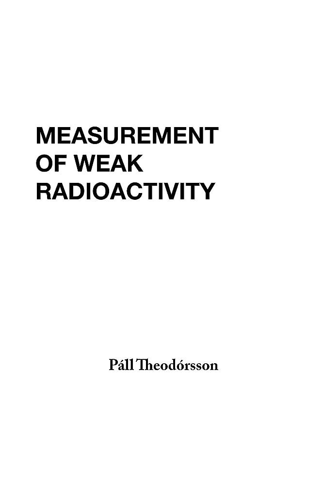 欠席不透明な厳Measurement of Weak Radioactivity
