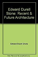 Edward Durell Stone Recent & Future Architecture