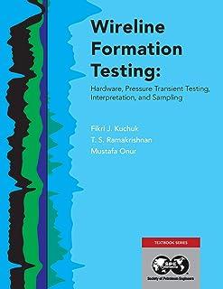Wireline Formation Testing: Hardware, Pressure Transient Testing, Interpretation, and Sampling
