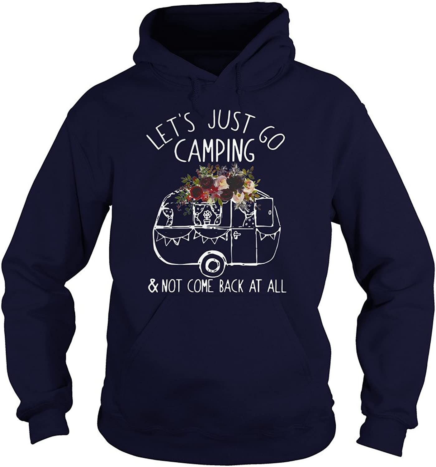 Let's JUST Go Camping & NOT Come Back at All TShirt