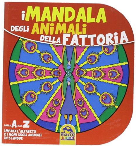 Mandala degli animali della fattoria. Dalla A alla Z impara l'alfabeto e i nomi degli animali in 5 lingue