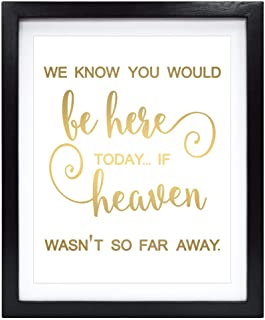 Susie Arts 8X10 Unframed We Know You Would be Here Today Wedding Sign Real Gold Foil Art Print Family Remembrance Sign Quote Wall Decor Home Decorations V166