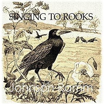 Singing to Rooks