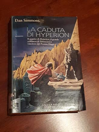 L- LA CADUTA DI HYPERION - DAN SIMMONS - MONDADORI -- 1a ED. - 1992 - B - ZCS299