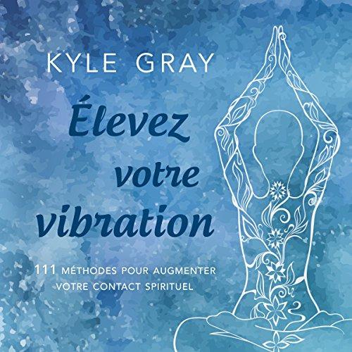 Élevez votre vibration audiobook cover art