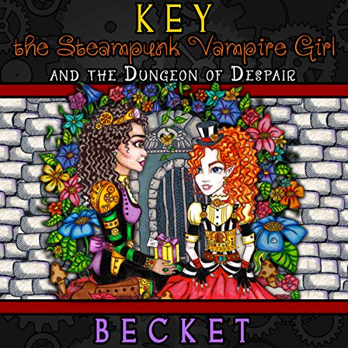 Key the Steampunk Vampire Girl and the Dungeon of Despair cover art