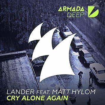 Cry Alone Again