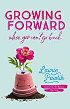 Growing Forward When You Can't Go Back