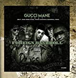 Foreign Bankroll (feat. Dre P., Young Scooter, Bankroll Fresh & Rich Homie Quan) by Gucci Mane