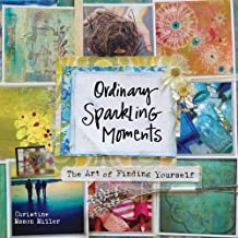 Ordinary Sparkling Moments: The Art of Finding Yourself