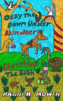 [Hannah Mowen]のOzzy the Down Under Reindeer: Christmas in the Bush (English Edition)