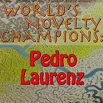 World's Novelty Champions: Pedro Laurenz