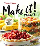 Taste of Home Make It Take It Cookbook: Up the Yum Factor at Everything from Potlucks to Backyard...