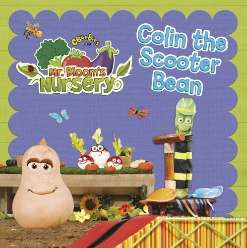 [[Mr Bloom's Nursery: Colin the Scooter Bean]] [By: Various] [August, 2013]