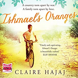 Ishmael's Oranges                   By:                                                                                                                                 Claire Hajaj                               Narrated by:                                                                                                                                 Saul Reichlin                      Length: 12 hrs and 36 mins     5 ratings     Overall 4.4
