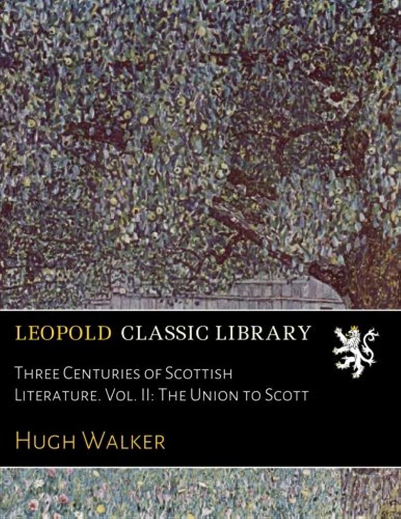 口実憲法ミシン目Three Centuries of Scottish Literature. Vol. II: The Union to Scott