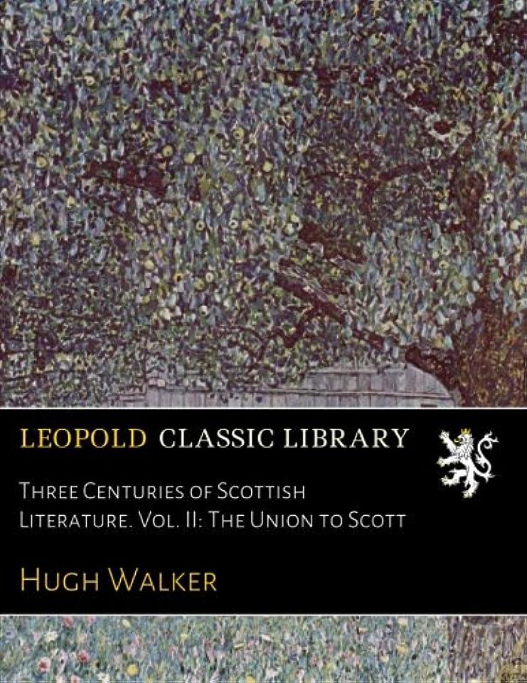 マージマラソン明らかにThree Centuries of Scottish Literature. Vol. II: The Union to Scott