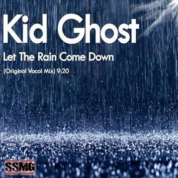 Let The Rain Come Down (Original Vocal Mix)