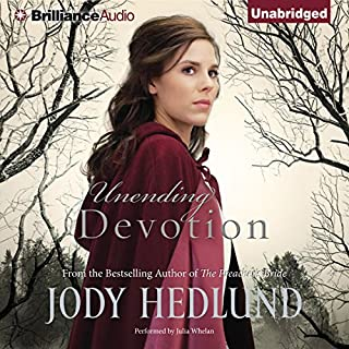 Unending Devotion                   By:                                                                                                                                 Jody Hedlund                               Narrated by:                                                                                                                                 Julia Whelan                      Length: 11 hrs and 33 mins     2 ratings     Overall 4.0