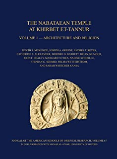 The Nabataean Temple at Khirbet Et-Tannur, Jordan, Volume 1: Architecture and Religion. Final Report on Nelson Glueck's 1937 Excavation