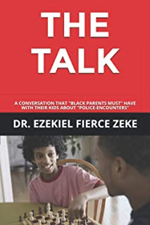 "THE TALK: A CONVERSATION THAT BLACK PARENTS ""MUST"" HAVE WITH THEIR KIDS ABOUT ""POLICE-ENCOUNTERS"""