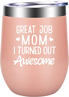 Gifts for Mom - Great Job Mom I Turned Out Awesome, Mom Gifts form Daughter, Son - Funny Mom Birthday Gifts, Thank You Gifts, Christmas Gift Ideas for Mom - LEADO Mom Wine Tumbler, Best Mom Ever Mug