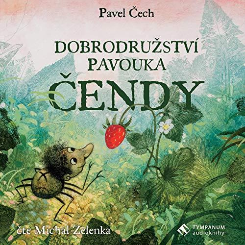 Dobrodružství pavouka Čendy Audiobook By Pavel Čech cover art