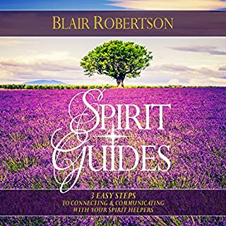 Spirit Guides: 3 Easy Steps to Connecting and Communicating with Your Spirit Helpers audiobook cover art