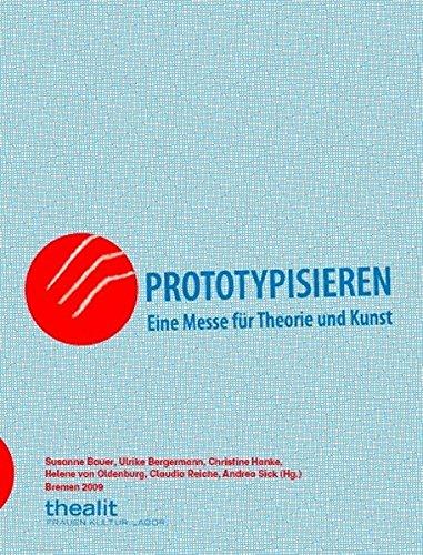 Prototypisieren. Eine Messe für Theorie und Kunst