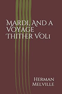 Mardi, And a Voyage Thither Vol1