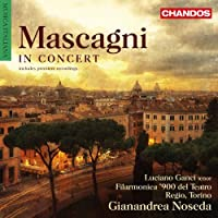 Mascagni In Concert [Luciano Ganci, Gianandrea Noseda] [Chandos: CHAN 10789] by Luciano Ganci (2013-09-19)