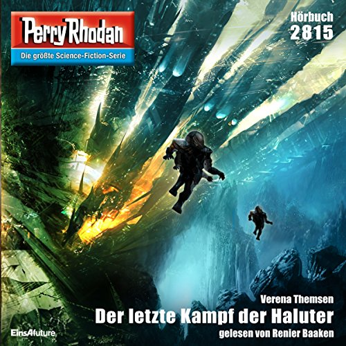 Der letzte Kampf der Haluter     Perry Rhodan 2815              Written by:                                                                                                                                 Verena Themsen                               Narrated by:                                                                                                                                 Renier Baaken                      Length: 3 hrs and 40 mins     Not rated yet     Overall 0.0