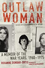 Outlaw Woman: A Memoir of the War Years, 1960–1975, Revised Edition