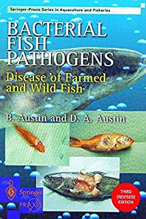 Bacterial Fish Pathogens: Disease of Farmed and Wild Fish (Springer Praxis Books / Aquaculture and Fisheries)