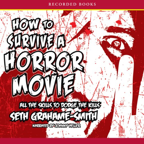 How To Survive a Horror Movie     All the Skills to Dodge the Kills              De :                                                                                                                                 Seth Grahame-Smith                               Lu par :                                                                                                                                 Johnny Heller                      Durée : 3 h et 31 min     Pas de notations     Global 0,0