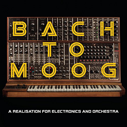 Bach to Moog (a Réalisation for Electronics and Orchestra)